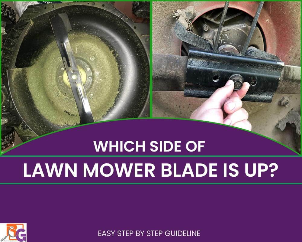 Which Side of The Lawn Mower Blade is Up