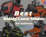 Best Riding Lawn Mower for Tall Grass in 2020