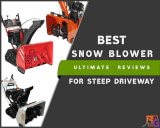Best Snow Blower for Steep Driveway Reviews
