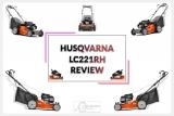 Husqvarna LC221FHE Reviews- Walk Behind Lawn Mower!