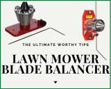 Lawn Mower Blade Balancer: is it Worth Buying?