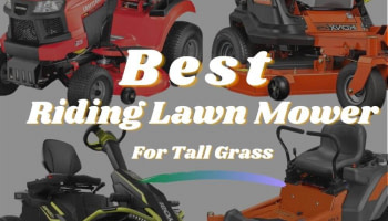 Best Riding Lawn Mower for Tall Grass in 2021