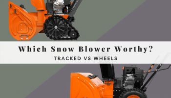 Tracked Snow Blower vs Wheels-Which Is The Perfect Snow Blower For You?