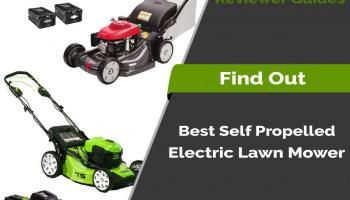 9 Best Self Propelled Electric Lawn Mower in 2020