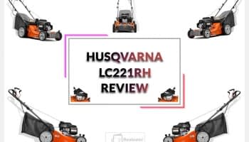 Husqvarna LC221RH Reviews-Self Propelled Lawn Mower