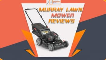Murray Lawn Mower Reviews: Gas-Powered Mower