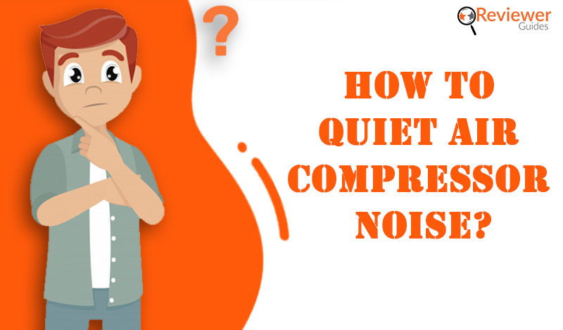 How to Quiet Air Compressor