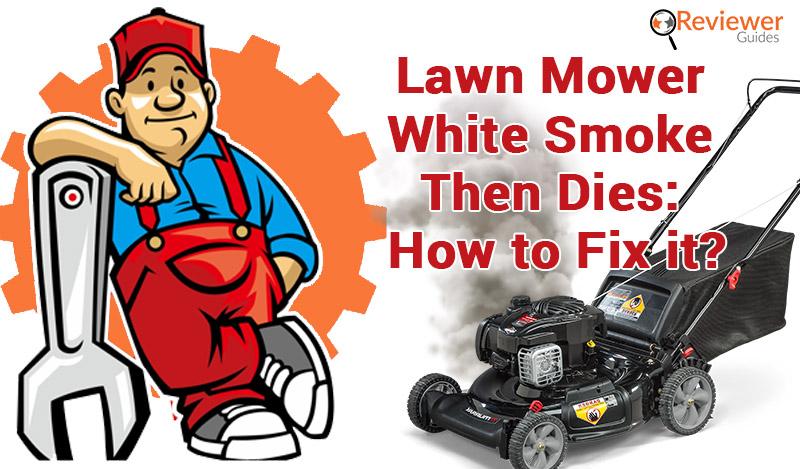 Lawn Mower White Smoke Then Dies