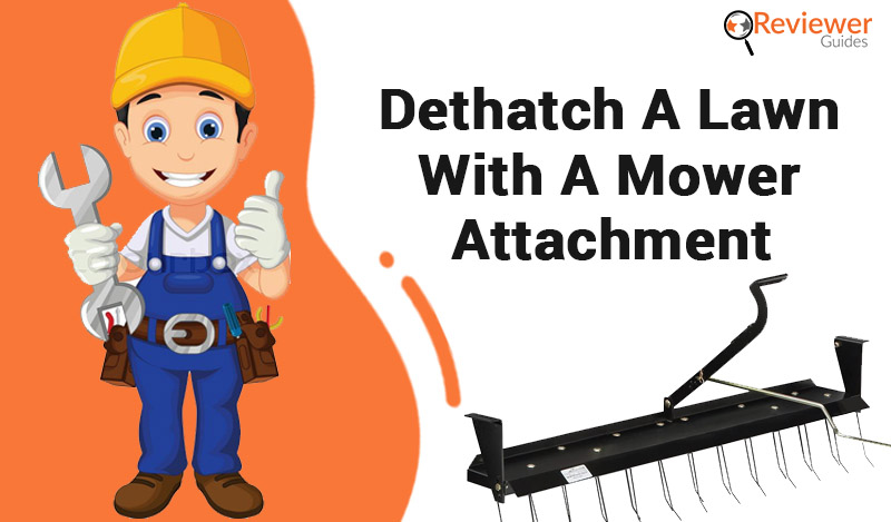Dethatch a Lawn With a Mower Attachment