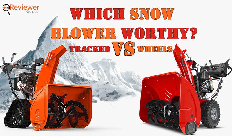 Tracked Snow Blower vs Wheels
