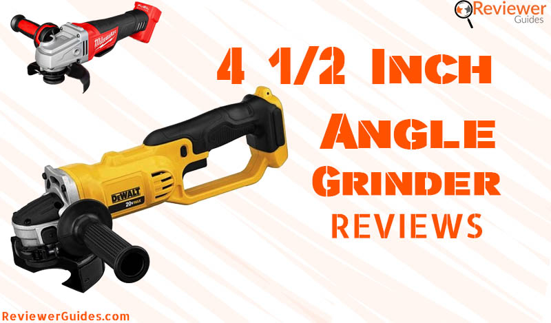 Best 4.5 Inch Angle Grinder