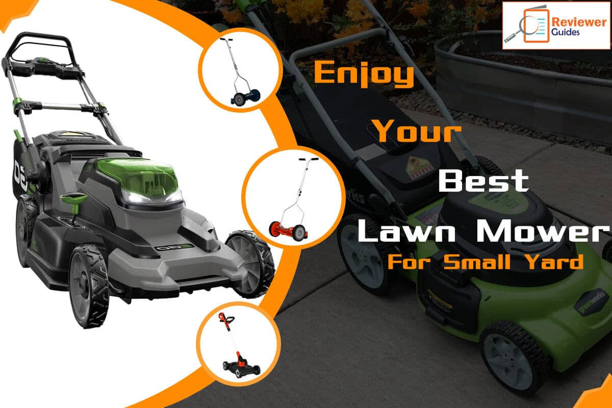Top 11 Best Lawn Mowers for Small Yards in 2021