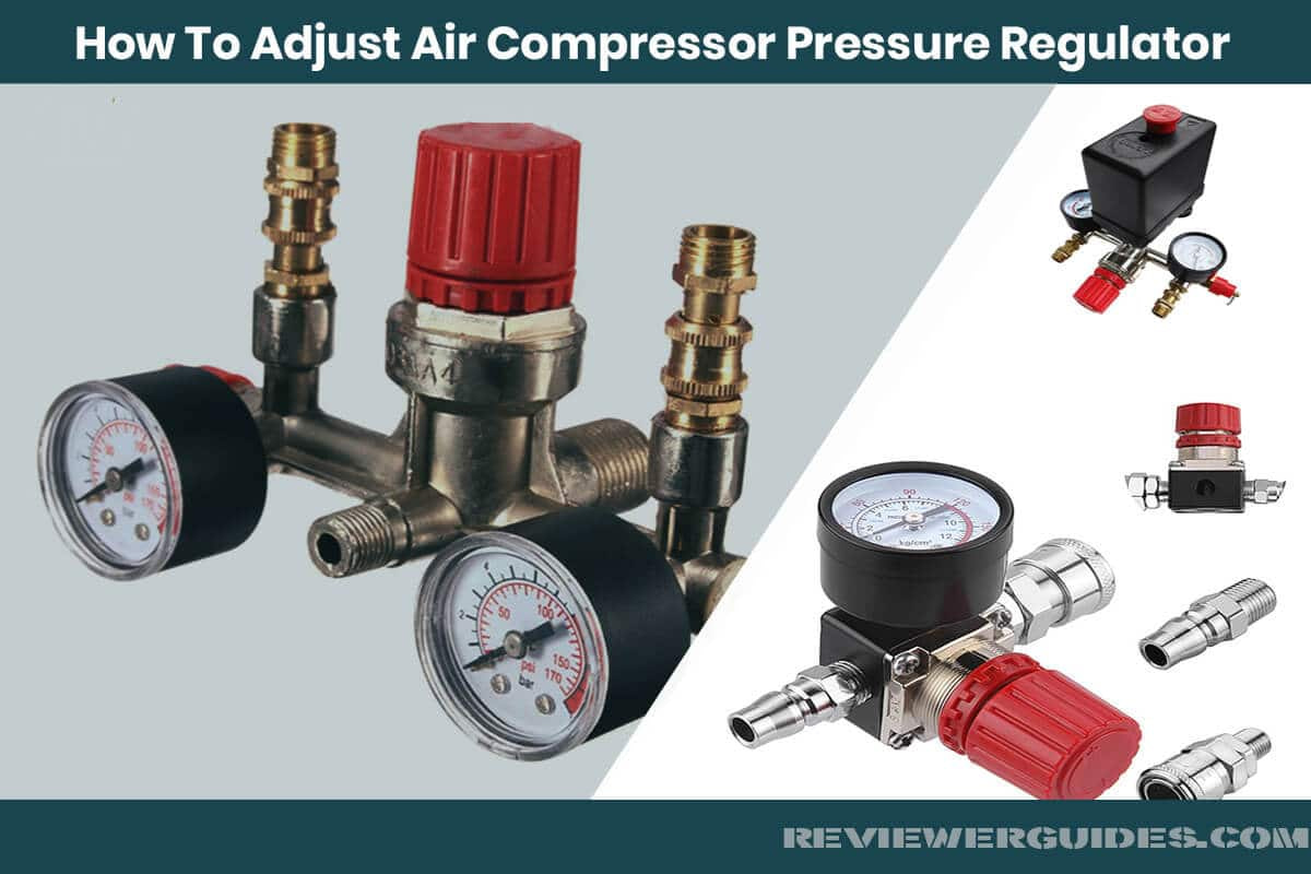 How to Adjust Air Compressor Pressure Regulator?